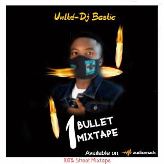 Dj Mix: Dj Bastic – 1 Bullet Mixtape