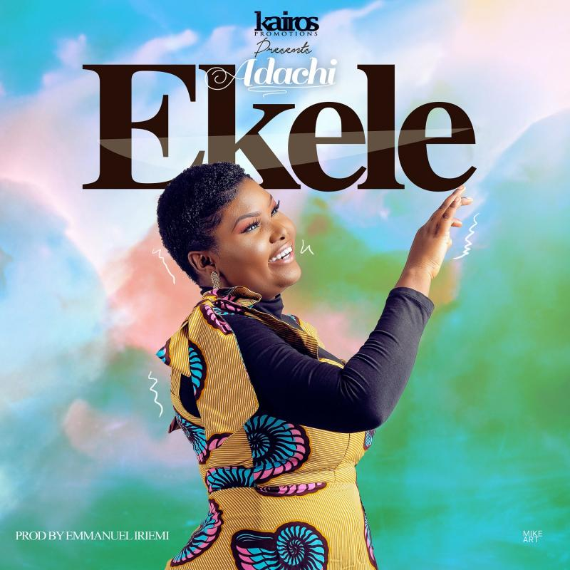 DOWNLOAD MP3: Adachi – Ekele