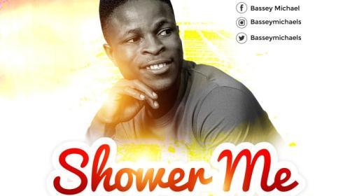 DOWNLOAD MP3: Bassey Michael – Shower Me