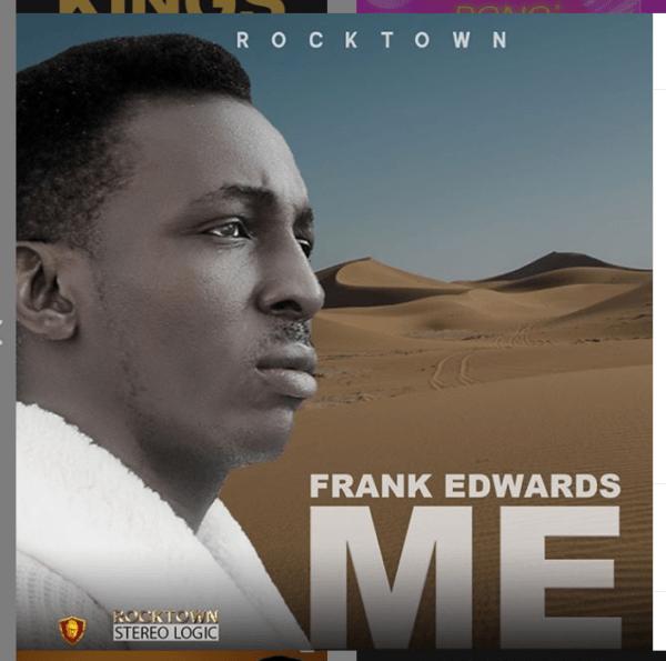 DOWNLOAD MP3: Frank Edwards – ME