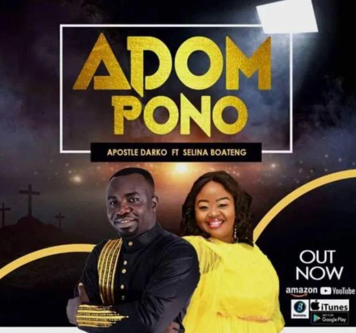 DOWNLOAD MP3: Apostle Darko Ft Selina Boateng – Adom Pono