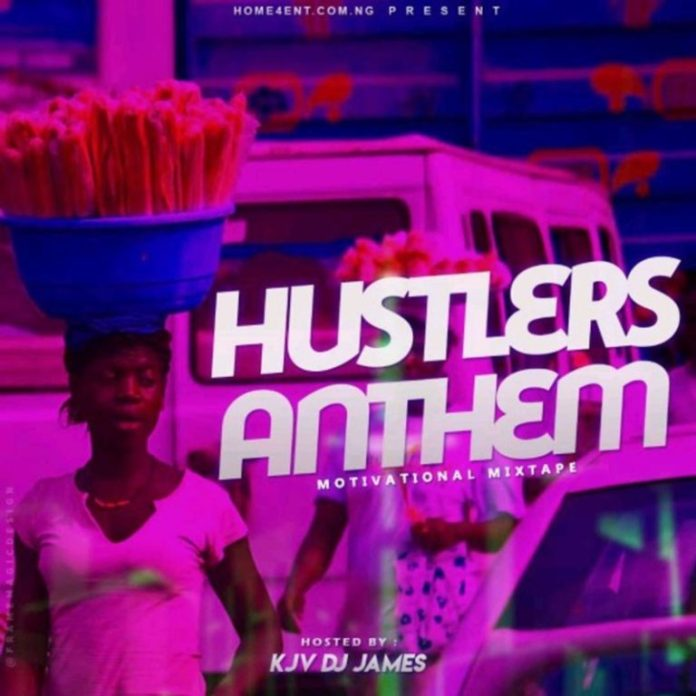 MIXTAPE: KJV DJ James – Hustler's Anthem (Motivational Mix)
