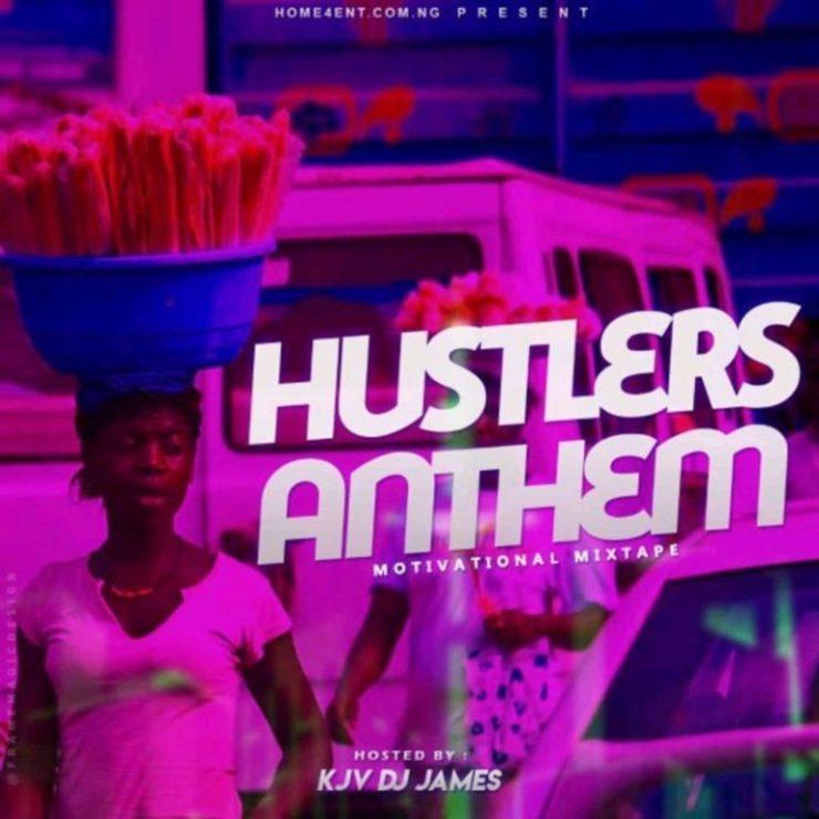 MIXTAPE: KJV DJ James – Hustler's Anthem (Motivational Mix)