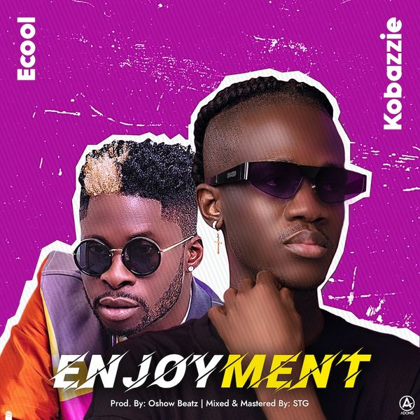 DOWNLOAD MP3: Kobazzie x Ecool – Enjoyment