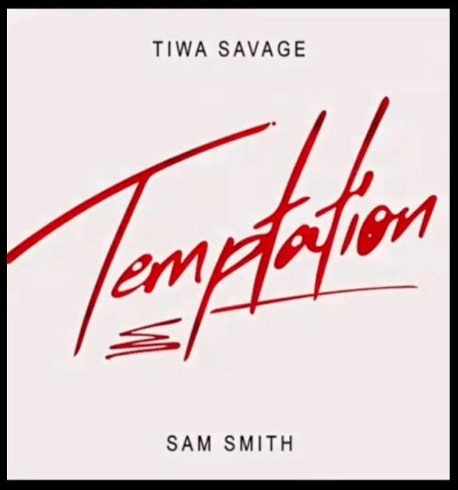 DOWNLOAD MP3: Tiwa Savage ft. Sam Smith – Temptation