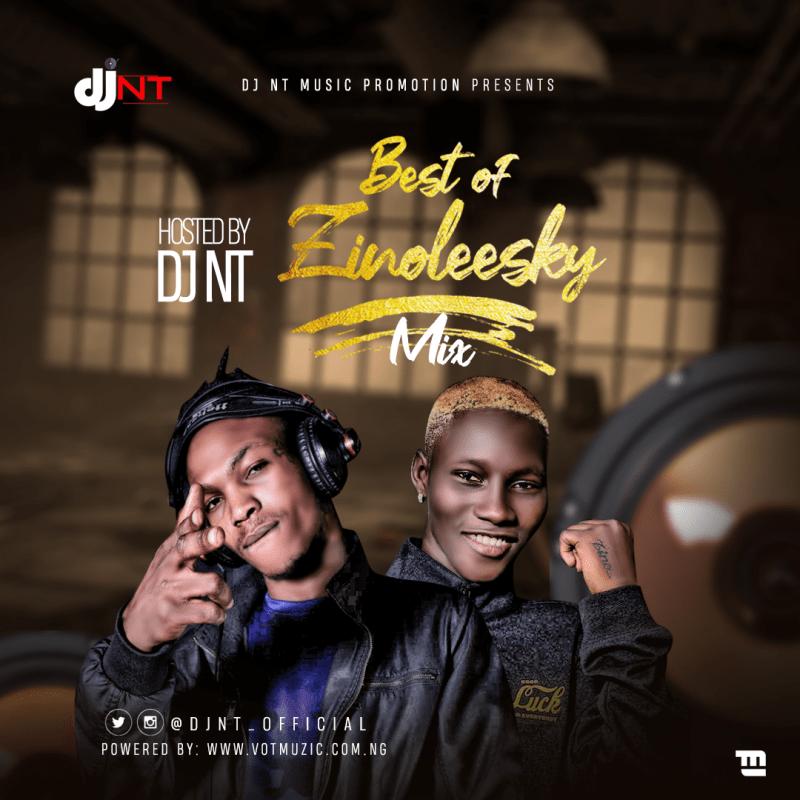 [Mixtape] DJ NT – Best Of Zinoleesky Mix