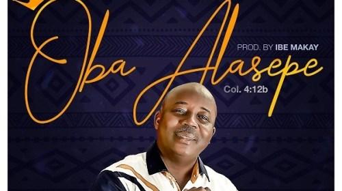 DOWNLOAD MP3: Oba Alasepe – Segun Amoo