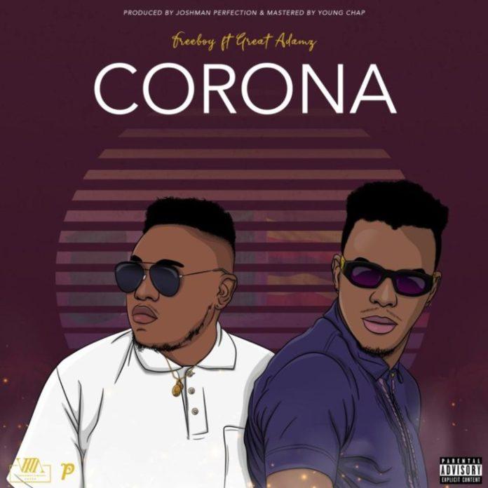 DOWNLOAD MP3: Freeboy ft. Great Adamz – Corona