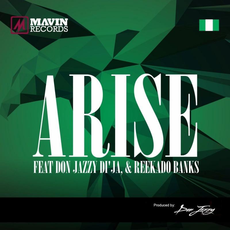 DOWNLOAD MP3: Don Jazzy ft Reekado Banks, Di'Ja – Arise
