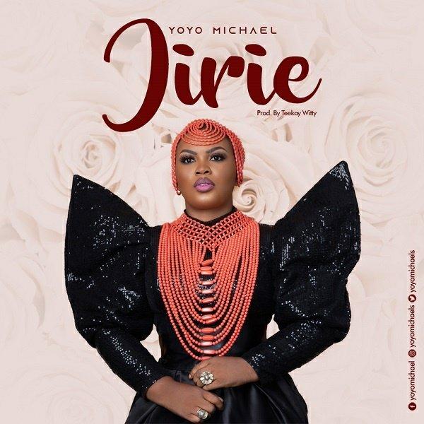 DOWNLOAD MP3: Yoyo Michael – Jirie (Praise Him)