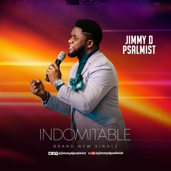 DOWNLOAD MP3: Jimmy D Psalmist – Indomitable