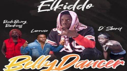 Elkiddo ft Larruso, RudeBwoy Ranking & D'Sherif – Belly Dancer