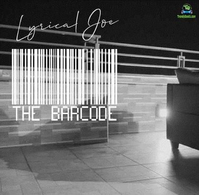 DOWNLOAD MP3: Lyrical Joe – The Barcode