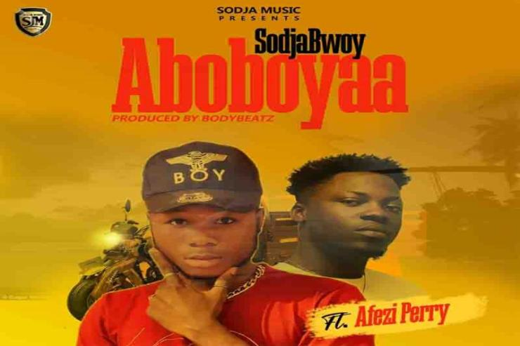 DOWNLOAD Mp3: SodjaBoy Ft Afezi Perry – Aboboyaa