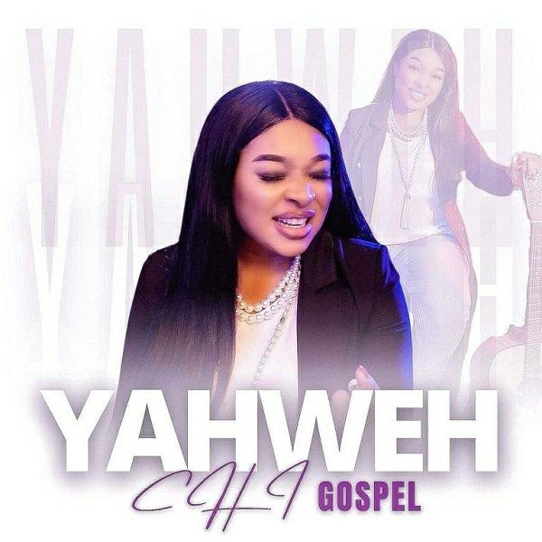 DOWNLOAD MP3: Chi-Gospel – Yahweh