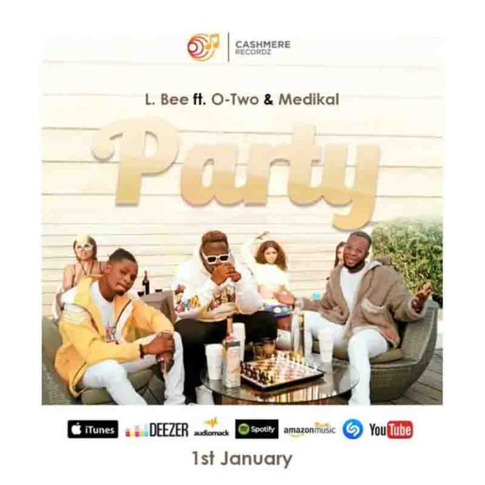 DOWNLOAD MP3: L. Bee Ft. Medikal & Otwo – Party
