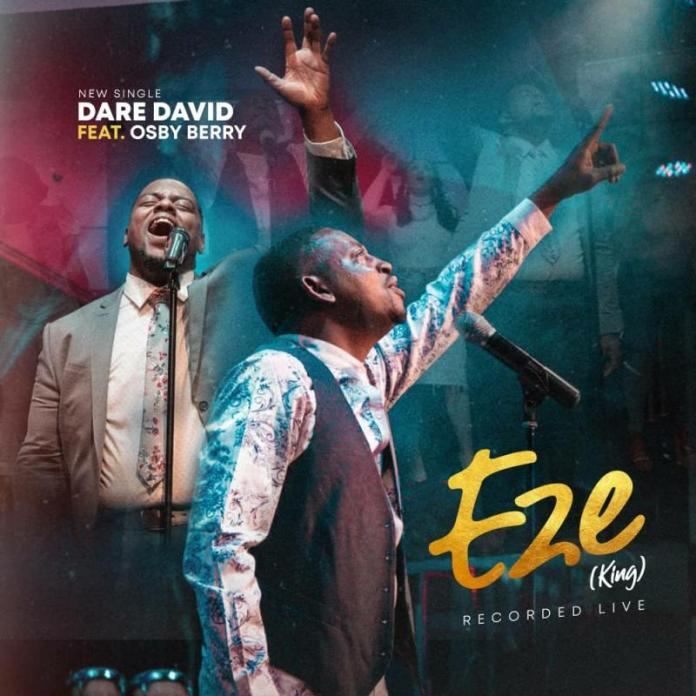 Dare David Ft. Osby Berry – Eze (MP3 DOWNLOAD)
