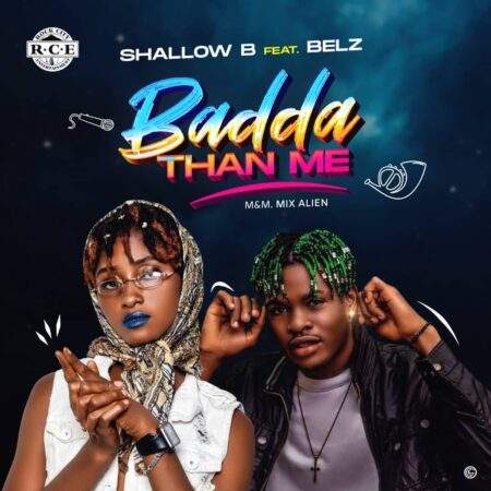 Shallow B ft. Belz – Badda Than Me (MP3 DOWNLOAD)