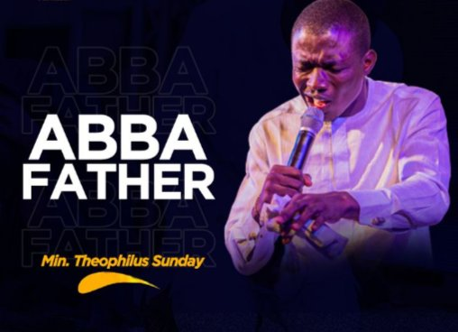 Theohpilus Sunday – Abba Father (DOWNLOAD MP3)