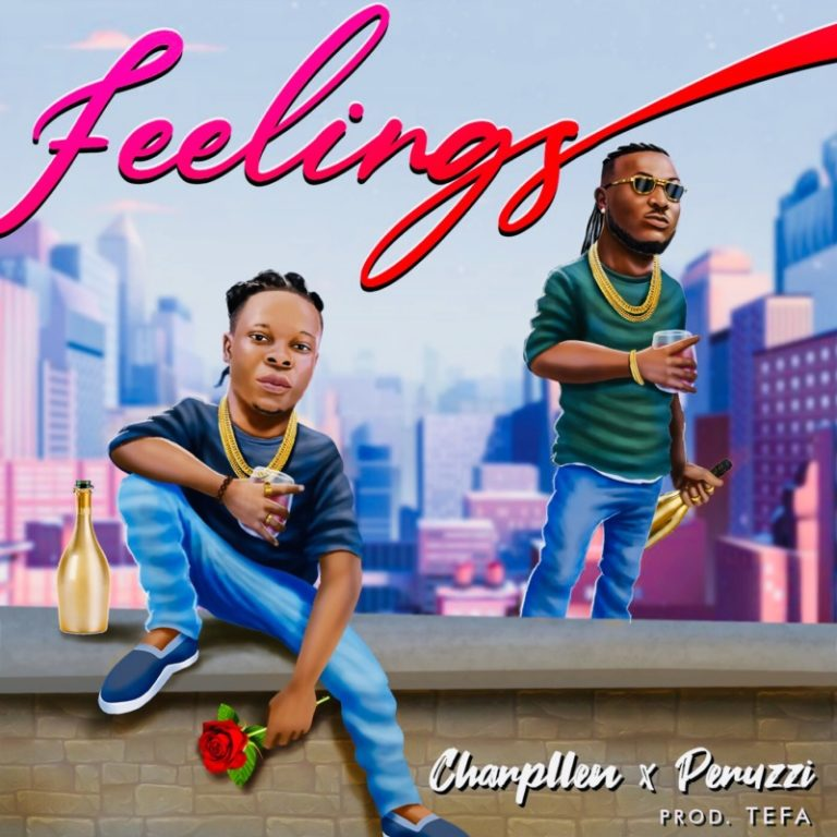 DOWNLOAD MP3: Charpllen ft. Peruzzi – Feelings