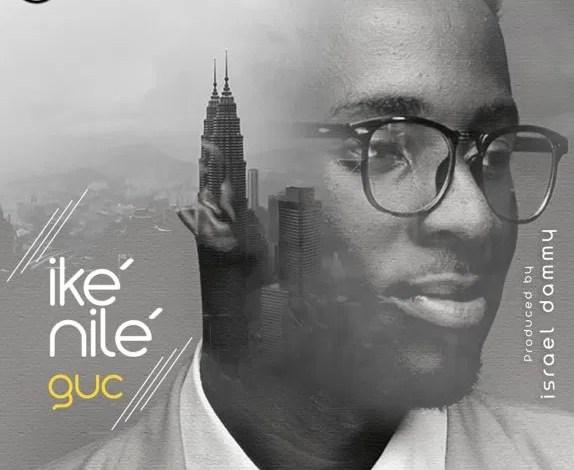 Lyrics: Ike Nile – GUC