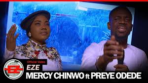 DOWNLOAD MP3: Mercy Chinwo Ft Preye Odede – Eze