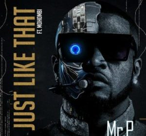 DOWNLOAD MP3: Mr. P ft Mohombi – Just Like That