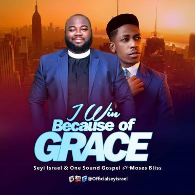 DOWNLOAD MP3: Seyi Israel Ft. Moses Bliss – I Win Because Of Grace