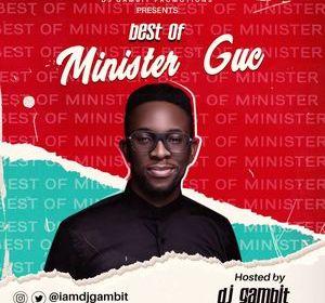 MIXTAPE: Best Of Minister GUC by DJ Gambit 2021