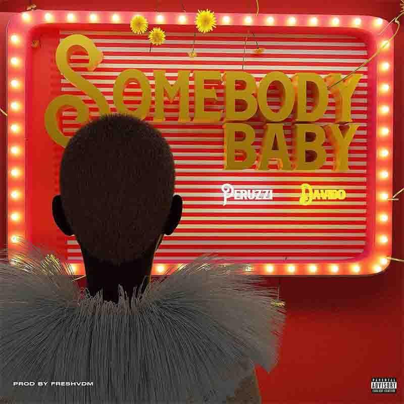 DOWNLOAD MP3: Peruzzi ft Davido  – Somebody Baby