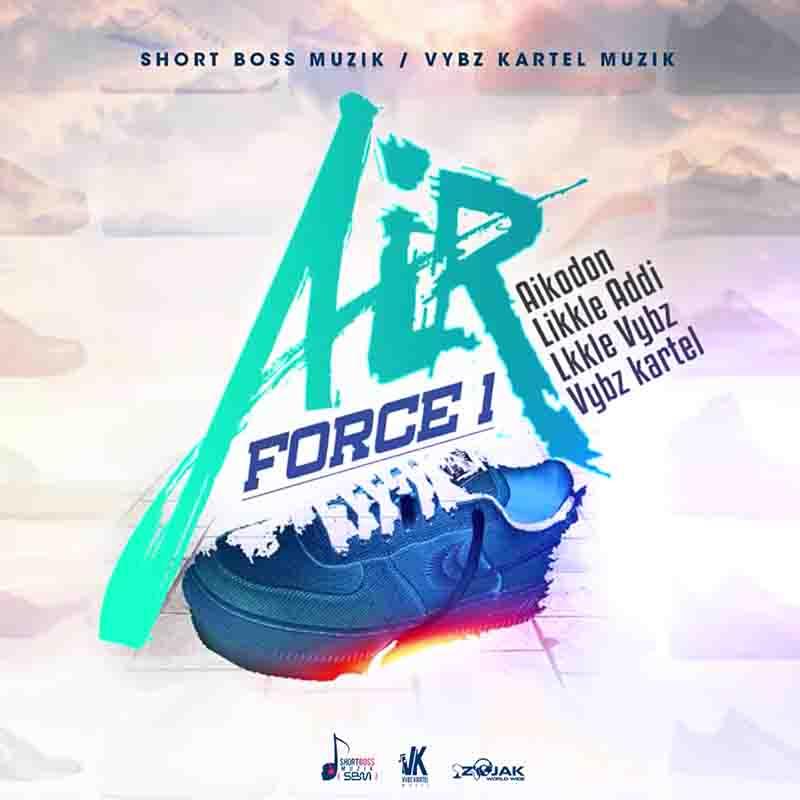DOWNLOAD: Vybz Kartel ft Likkle Vybz x Likkle Addi x Nae Finesse x Aikodo - Air Force 1