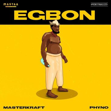 DOWNLOAD MP3: Masterkraft Ft. Phyno – Egbon