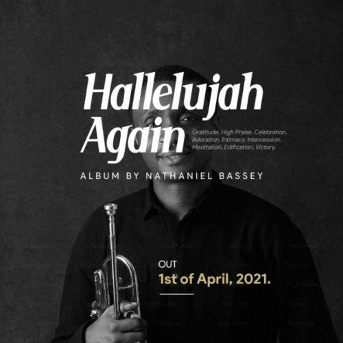 DOWNLOAD Album: Nathaniel Bassey – Hallelujah Again