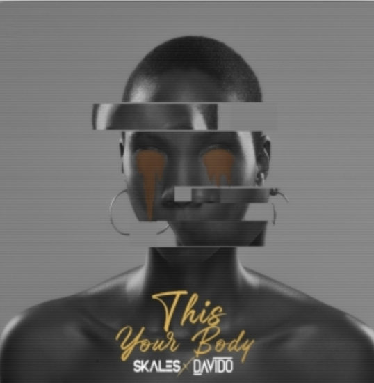 DOWNLOAD MP3: Skales – This Your Body ft. Davido