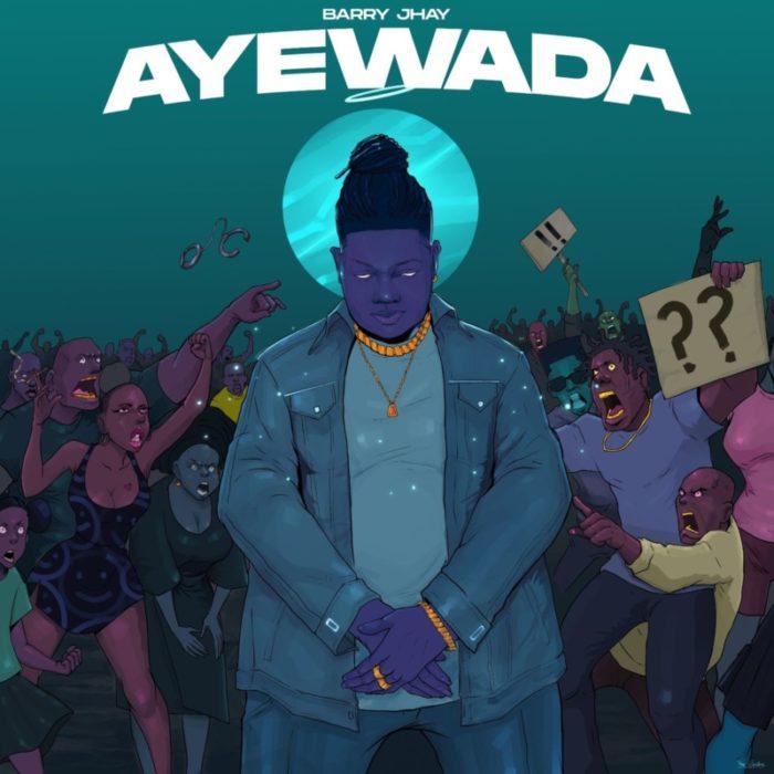 DOWNLOAD Mp3: Barry Jhay – Ayewada