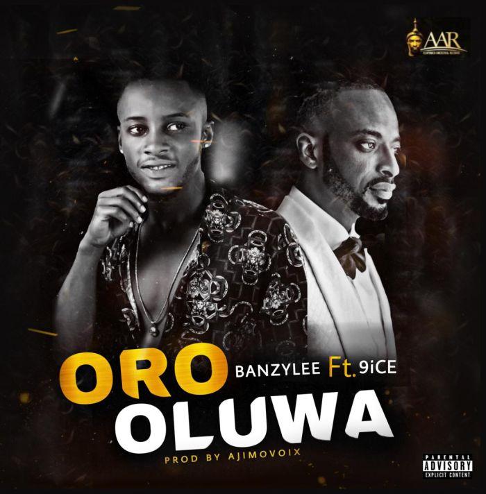 DOWNLOAD MP3: Banzylee Ft. 9ice – Oro Oluwa