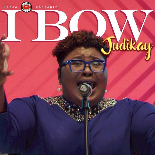 DOWNLOAD MP3: I Bow – Judikay