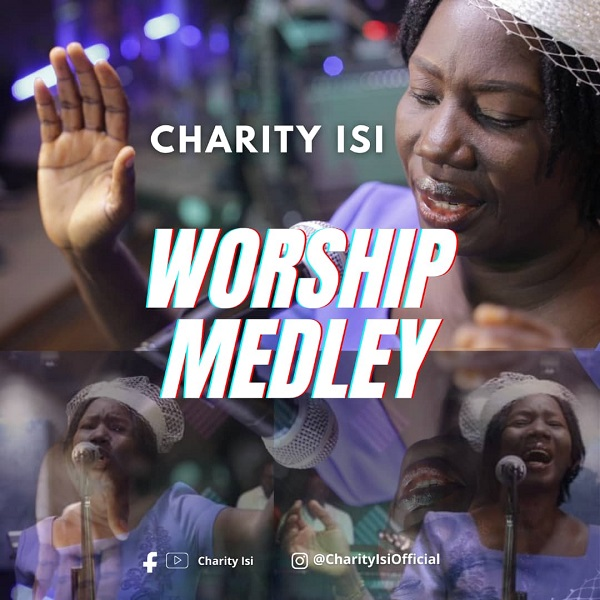 DOWNLOAD MP3: Worship Medley – Charity Isi