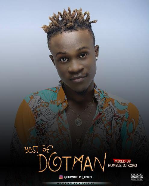 DOWNLOAD MP3: Best Of Dotman Mixtape 2021