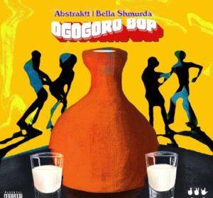DOWNLOAD MP3: Abstraktt – Ogogoro Pop ft. Bella Shmurda