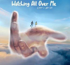 DOWNLOAD: Chike x Ada Ehi – Watching All Over Me (Lyrics)
