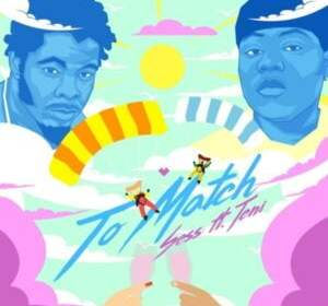 DOWNLOAD MP3: Sess – Too Match ft. Teni