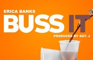 MP3: Erica Banks – Buss It