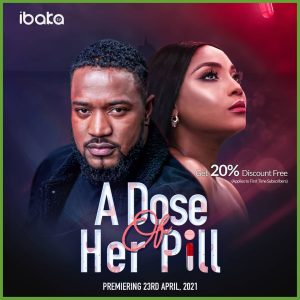 A Dose Of Her Pill – Nollywood Movie