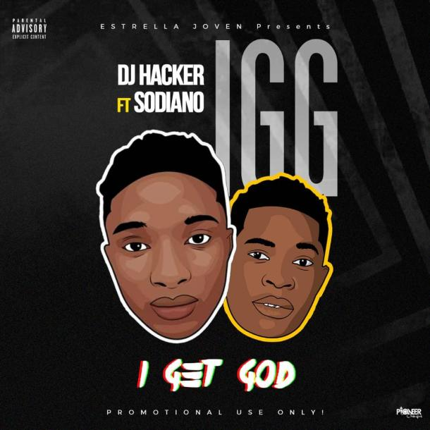 MUSIC: DJ Hacker Ft  Sodiano – IGG (I Get God)