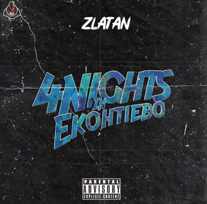 FULL SONG: Zlatan – 4 Nights In Ekohtiebo