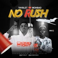 MUSIC: Tayblet Ft. Mohbad – No Rush