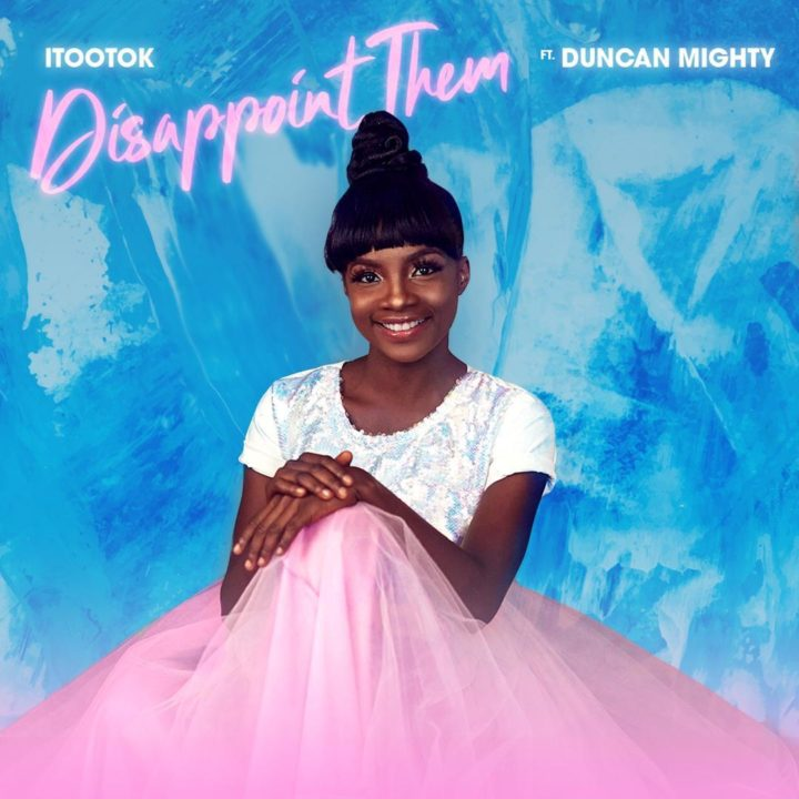 MUSIC: iTooTok Ft. Duncan Mighty – Disappoint Them