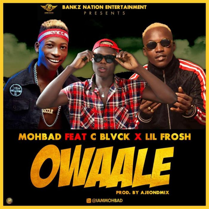 MUSIC: Mohbad Ft. Lil Frosh & C Black – Owaale (Prod. by Aje On D Mix)