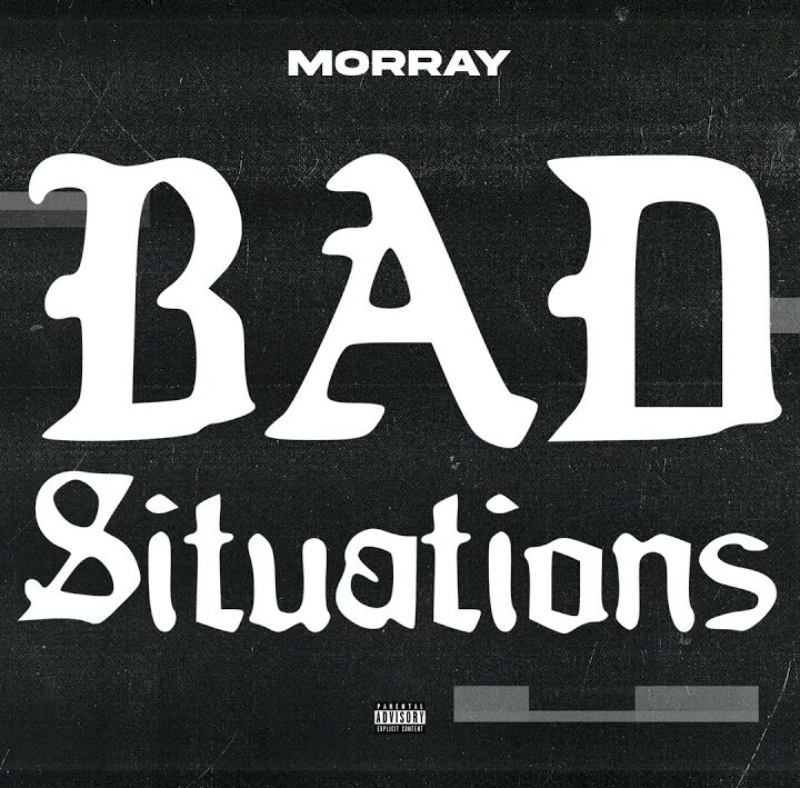 Morray Bad Situations edited